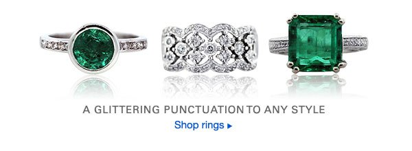 A GLITTERING PUNCTUATION TO ANY STYLE Shop rings