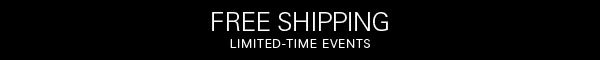 FREE SHIPPING LIMITED-TIME EVENTS