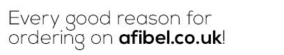 Every good reason for ordering on afibel.co.uk!