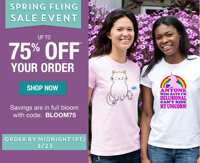 Up to 75% off your order with code BLOOM75