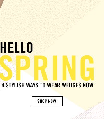 Hello Spring! Shop Wedges