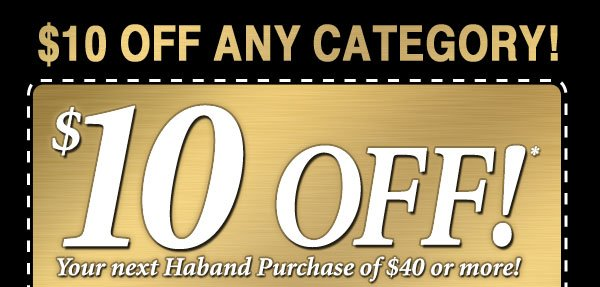 $10 OFF* Your Purchase!