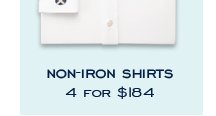 NON-IRON SHIRTS 4 FOR $184