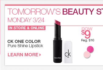Monday, 3/24 Beauty Steal - CK One Color Lipstick - $9