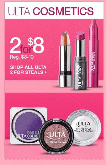 Ulta Cosmetics - 2 for $8