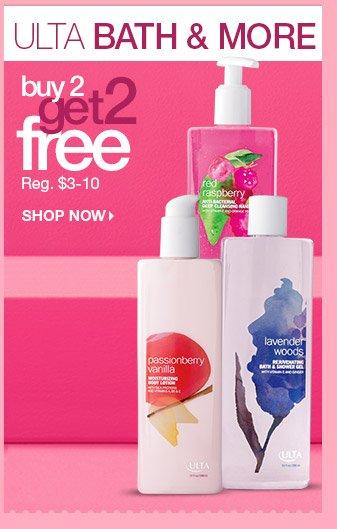 Ulta Bath & More- Buy 2 Get 2 Free!