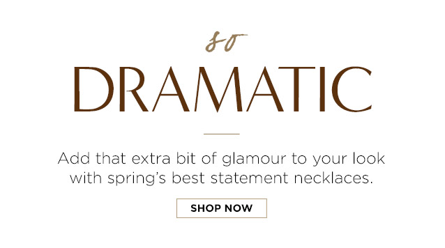 so DRAMATIC | Add that extra bit of glamour to your look with spring's best statement necklaces. | SHOP NOW