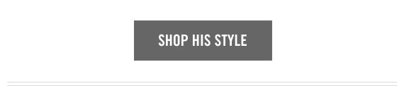 SHOP HIS STYLE