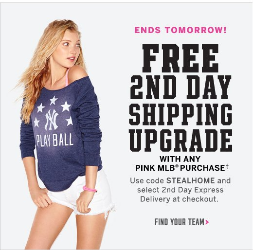 Free 2nd Day Shipping Upgrade with PINK MLB® Purchase