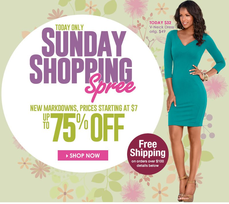 SUPER DEALS, worthy of a NEW wardrobe! Up to 75% off | New Markdowns | Starting at $7!