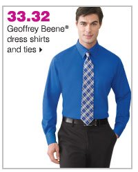 33.32 Geoffrey Beene® dress shirts and ties.