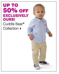 Up to 50% off exclusively ours Cuddle Bear® Collection.