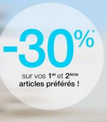 -30%* sur vos 1er et 2ème articles préférés !