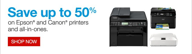 Save up to 50% on Epson and Canon printers and all-in-ones. Shop now.
