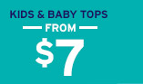 KIDS & BABY TOPS FROM $7