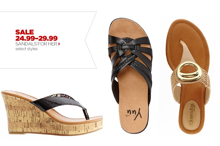 SALE 24.99–29.99 SANDALS FOR HER › select styles