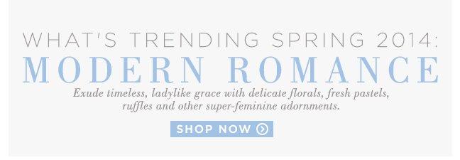 Shop Modern Romance Trend