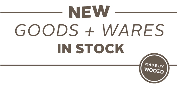 New Good + Wares In Stock.