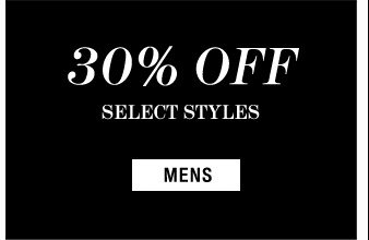 30% Off Select Styles - Mens