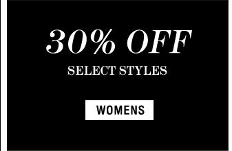 30% Off Select Styles - Womens