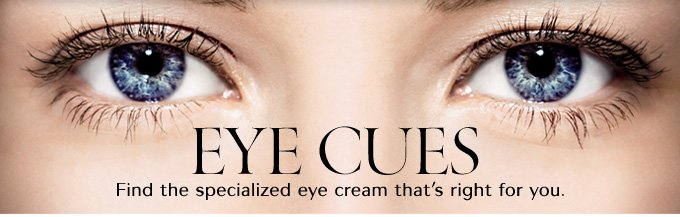 EYE CUES Find the specialized eye cream that's right for you.
