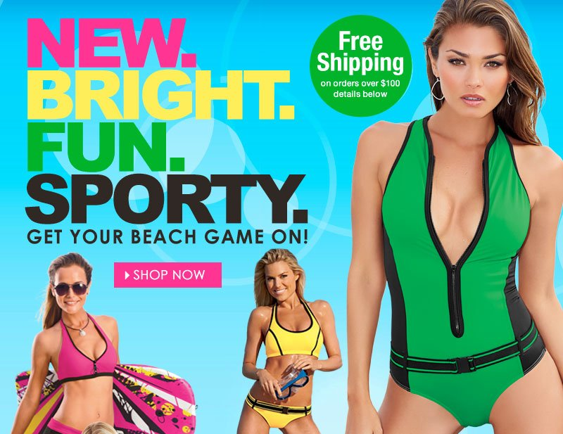 Get your BEACH GAME ON! New. Bright. Fun. Sport. SHOP NOW!