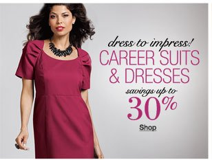 Dress to impress - career suits and dresses savings up to 30%