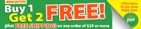 Buy 1 Get 2 FREE! Plus FREE SHIPPING on any order of $25 or more