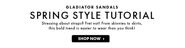 Gladiator Sandals, Gladiator Style Tutorial - Shop Now