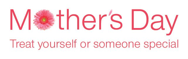 Mother's Day treat yourself or someone special