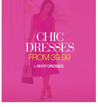 Chic Dresses from 39.99 - shop dresses
