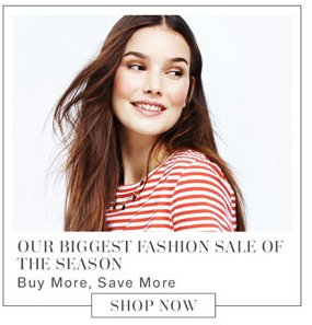 Our Biggest Fashion Sale of the Season. Shop Now.