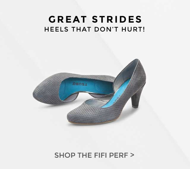 GREAT STRIDES. SHOP THE FIFI PERF.