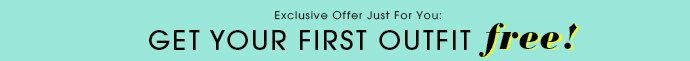 Get Your First Outfit Free!