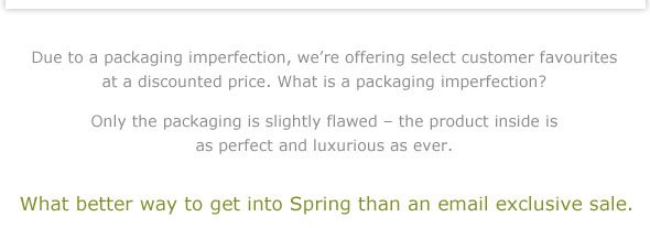 What better way to get into spring than an email exclusive sale
