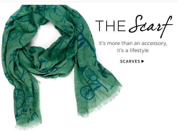 The Scarf. It's more than an accessory, it's a lifestyle. Shop Scarves