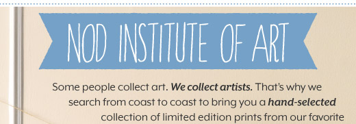 Limited edition prints, limitless décor ideas.