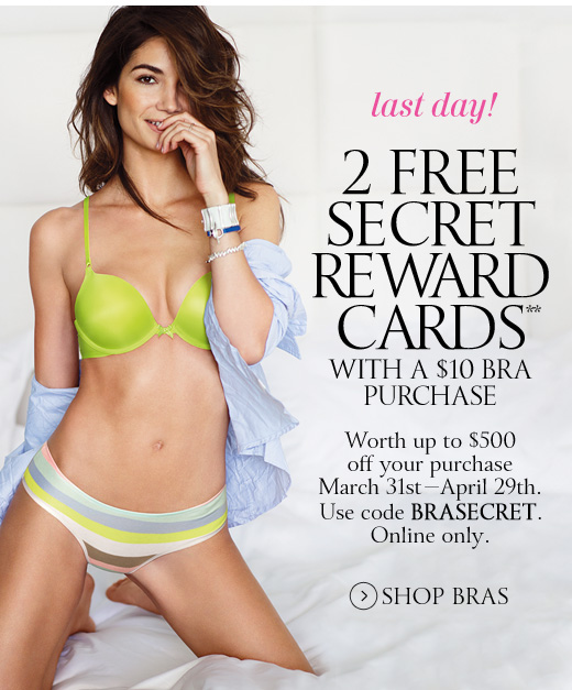 Last Day! 2 Free Secret Reward Cards With A $10 Bra Purchase