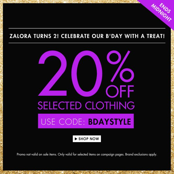 Today's b'day treat - Get 20% off selected clothing!