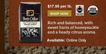 $17.95 per lb. -- SHOP NOW -- Rich and balanced, with sweet hints of honeysuckle and a heady citrus aroma. -- Available: Online Only