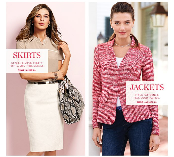 Skirts- stylish shapes, pretty prints, charming details. Shop skirts. Jackets- in fun patterns and feel-good fabrics. Shop jackets.