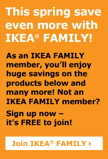 This spring save even more with IKEA FAMILY!