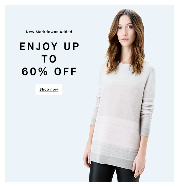 New Markdowns Added - ENJOY UP TO 60% OFF - Shop now