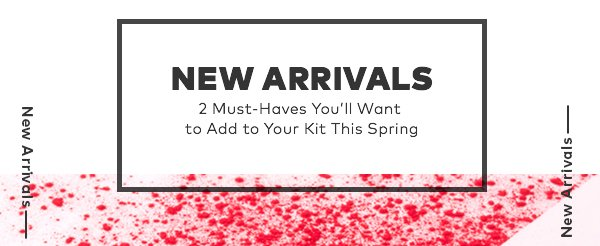 New Arrivals.  2 Must-Haves You'll Want to Add to Your Kit This Spring.
