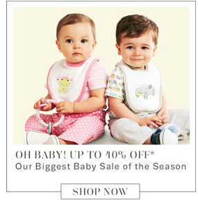 Oh baby! Up to 40% off*. Shop Now.
