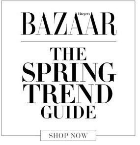 Harper's Bazaar. The Spring Trend Guide. Shop Now.