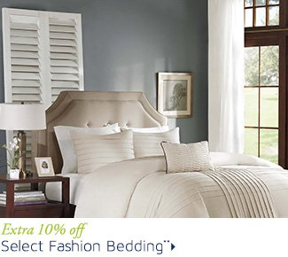 Extra 10% off Select Fashion Bedding**