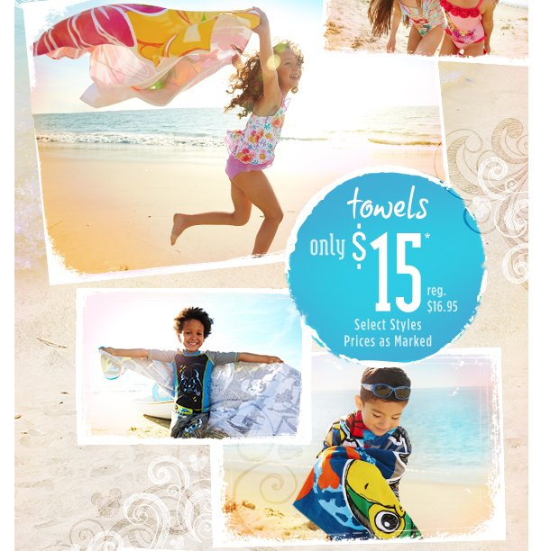 Towels only $15 reg.$16.95 - Select Styles - Prices as Marked