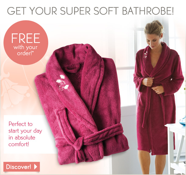 GET YOUR SUPER SOFT BATHROBE!