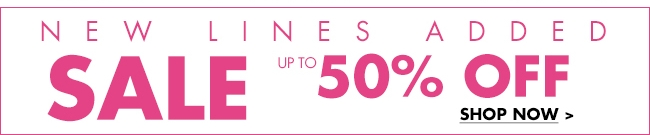 New lines added SALE UP TO 50% OFF Shop now